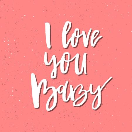 私は大好きこの赤ちゃん - 心に強く訴えるバレンタインの日ロマンチックな引用手書きです。ご挨拶、ポスター、t シャツ、プリント、カード、バナ  イラスト・ベクター素材