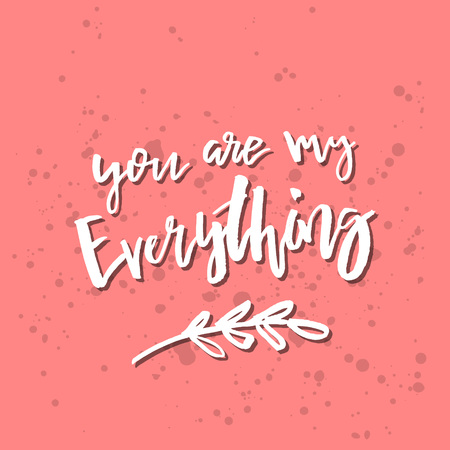 You Are My Everything - Inspirational Valentines day romantic handwritten quote. Good for greetings, posters, t-shirt, prints, cards, banners.  Vector Lettering. Typographic element for your design Stock Illustratie