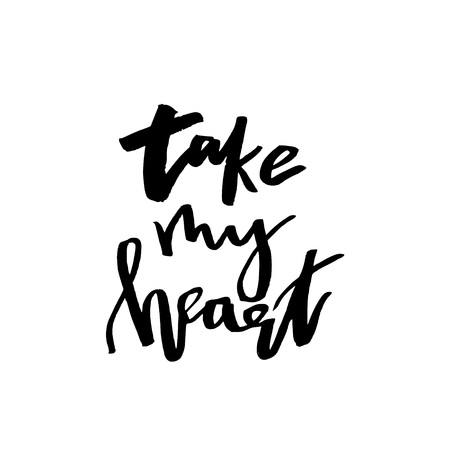 Take My Heart - Happy Valentines day card with calligraphy text on white. Template for Greetings, Congratulations, Housewarming posters, Invitation, Photo overlay. Vector illustration