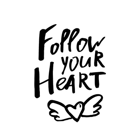 Follow Your Heart - Happy Valentines day card with calligraphy text  on white. Template for Greetings, Congratulations, Housewarming posters, Invitation, Photo overlay. Vector illustration Illustration