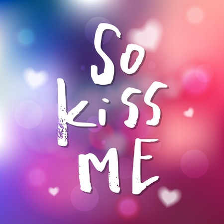 So Kiss Me - Calligraphy for invitation, greeting card, prints, posters.