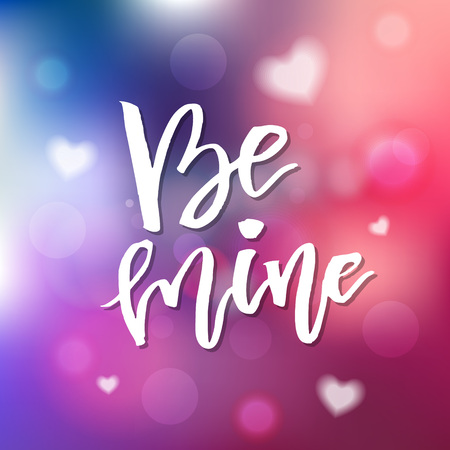 Be Mine - Calligraphy for invitation, greeting card, prints, posters. Hand drawn typographic inscription, lettering design. Vector Happy Valentines day holidays quote.