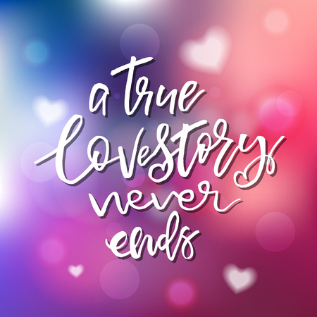 True Love Story Never Ends - Calligraphy for invitation, greeting card, prints, posters. Hand drawn typographic inscription, lettering design. Vector Happy Valentines day holidays quote.