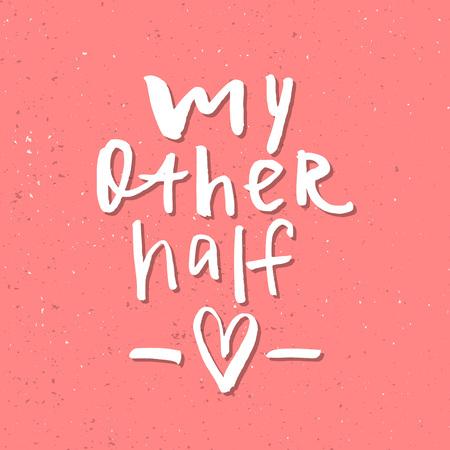 私の他の半分 - インスピレーションバレンタインデーロマンチックな手書きの引用。挨拶、ポスター、Tシャツ、プリント、カード、バナーに適して