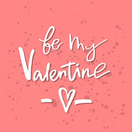 あなたは私のバレンタインになります - インスピレーションバレンタインデーロマンチックな手書きの引用。挨拶、ポスター、Tシャツ、プリント、  イラスト・ベクター素材
