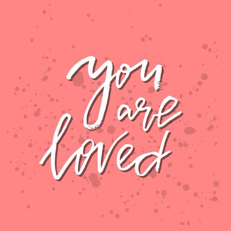 あなたは愛されている - インスピレーションバレンタインデーロマンチックな手書きの引用。挨拶、ポスター、Tシャツ、プリント、カード、バナー