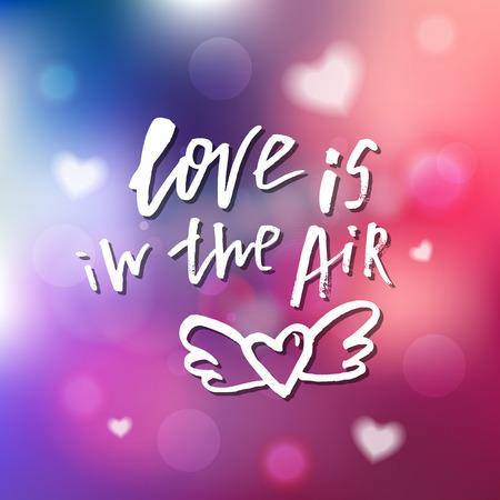 愛は空気中にある - 招待状、グリーティングカード、プリント、ポスターのための書道。手描きのタイポグラフィ碑文、レタリングデザイン。ベク