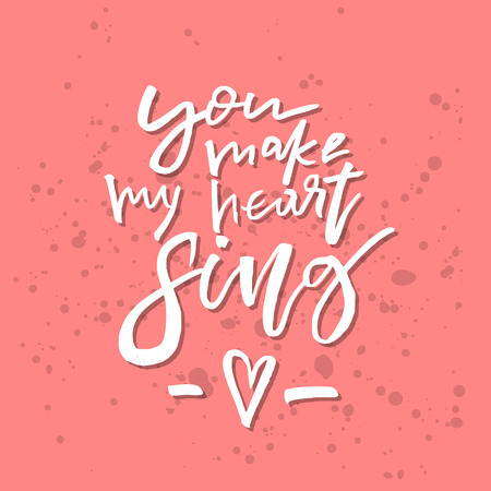 You make my heart sing inspirational valentines day romantic you make my heart sing inspirational valentines day romantic handwritten quote good for greetings m4hsunfo
