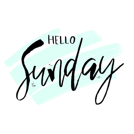 Hello Sunday. Funny morning handwritten lettering quote for calendars, posters, t-shirt, prints, cards, banners.