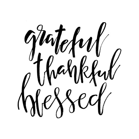 Grateful Thankful Blessed. Inspirational handwritten text quote. Thanksgiving Day lettering posters, prints, greeting cards, banners. Vector typographic element for your design Vector Illustration