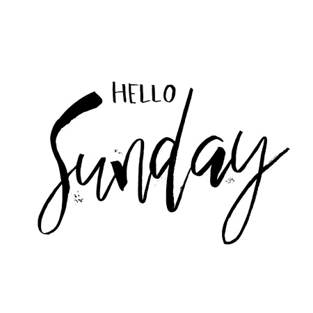 Hello Sunday. Funny morning handwritten lettering quote for calendars, posters, t-shirt, prints, cards, banners. Vector typographic element for your design