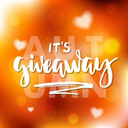 It's Giveaway Time Autumn Lettering text. Typography for promotion in social media on blurred background. Free gift raffle, win a freebies. Vector advertising.