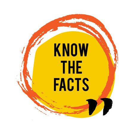 Know the facts brush stain icon. Fun fact idea label. Banner for business, marketing and advertising. Funny question sign for logo. Vector design element with hand brush strokes isolated on white. Illustration