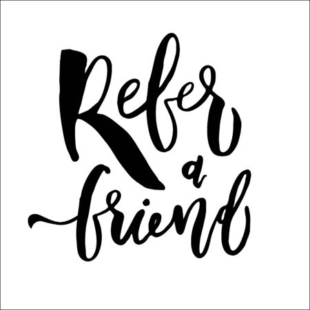 Refer a friend vector lettering. Referral marketing phrase isolated on white background. Handwritten brush pen calligraphy poster for loyalty program. Attract customers flyer. Start referring, invite