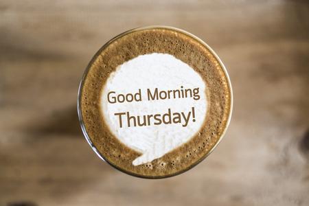 thursday: Good Morning Thursday on Coffee latte art concept Stock Photo