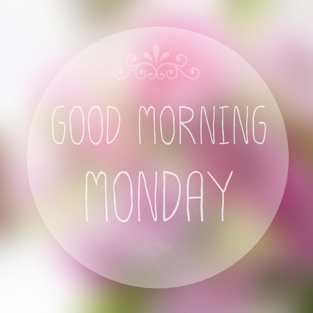 Good Morning Monday on blur background photo