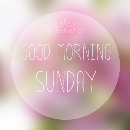 Good Morning Sunday on blur background photo
