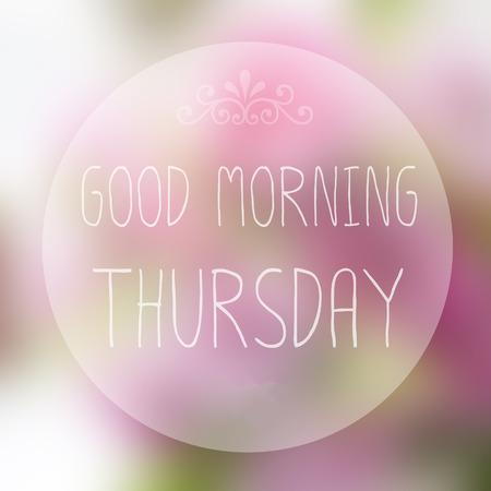 thursday: Good Morning Thursday on blur background Stock Photo