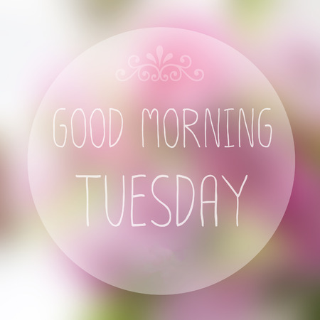 sunny day: Good Morning Tuesday on blur background Stock Photo