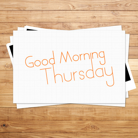 thursday: Good Morning Thursday on paper and Brown wood plank background