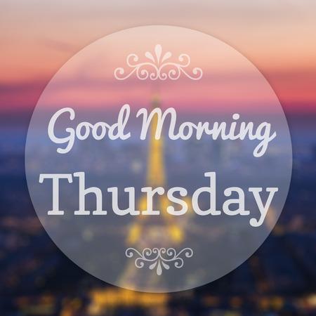 Good Morning Thursday on Eiffle Paris blur background photo