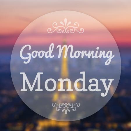 fresh morning: Good Morning Monday on Eiffle Paris blur background