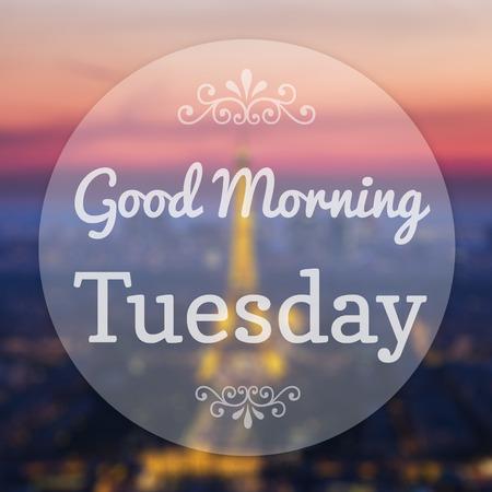 Good Morning Tuesday on Eiffle Paris blur background photo
