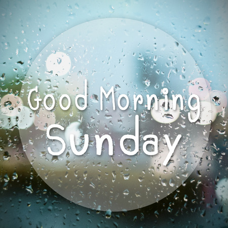 annoucement: Good morning Sunday with water drops background with copy space Stock Photo