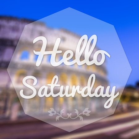 saturday: Good Morning Saturday on blur background greeting card.