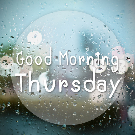 annoucement: Good morning Thursday with water drops background with copy space Stock Photo