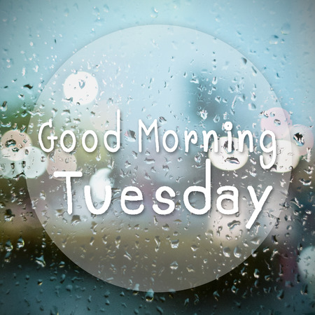Good morning Tuesday with water drops background with copy space photo
