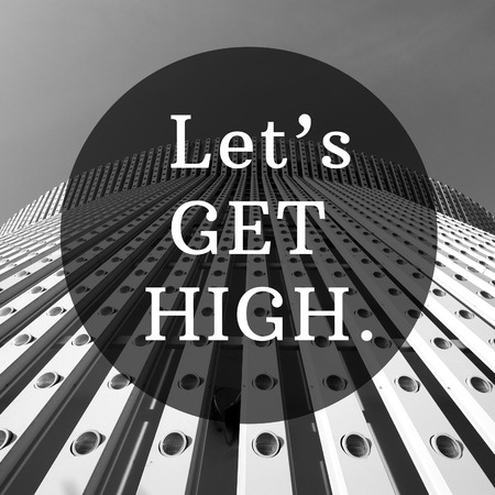 Lets get high good quote in tower black and white background photo