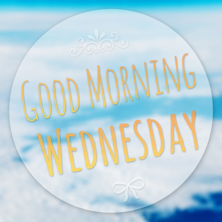 wednesday: Good Morning Wednesday on blur background