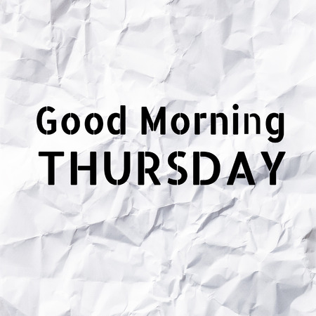 thursday: Good Morning Thursday on White paper texture and background.