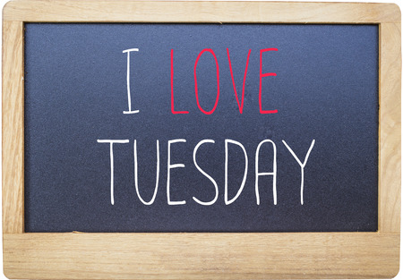 workday: I love Tuesday on Blank blackboard isolated on white background.