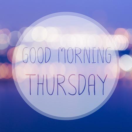 thursday: Good Morning Thursday on blur bokeh background