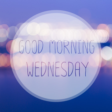word: Good Morning Wednesday on blur bokeh background Stock Photo