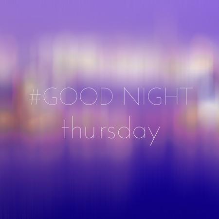 dia y la noche: Good Night Jueves en desenfoque de fondo bokeh