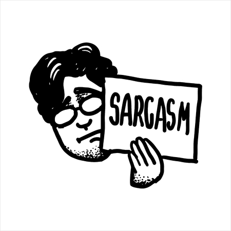 """Etched vector illustration. Engraved sticker. Dark humor jokes. Contemporary street art work. Hand drawn sketch of a man holding in arm a sign saying """"sarcasm""""."""