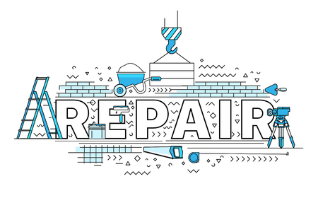 Home repair. Lettering flat line design concepts of repair. Thin line flat design banners for website, web design, catalogue, booklet, promotional products, infographics, printed materials. Flat style