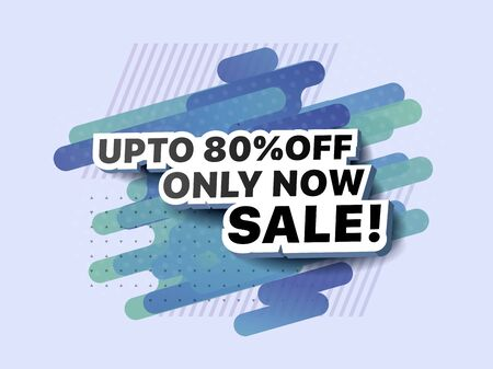 Modern banner up to 80% off only now sale. Shopping promotional business sticker. Vector illustration of a limited offer poster. Special offer for shop, online store, supermarket, fair, boutique Foto de archivo - 132648386