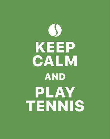 Keep calm and play tennis. Creative poster concept. Typography poster. Card of invitation. Motivation. Modern lettering inspirational quote isolated on green background Foto de archivo - 133494051