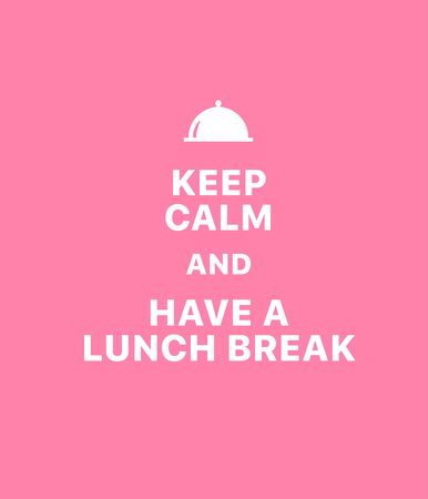 Keep calm and have a lunch break. Creative poster concept. Typography poster. Card of invitation. Motivation. Modern lettering inspirational quote isolated on pink background