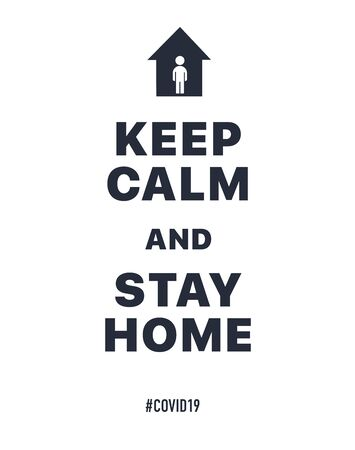 Keep calm and stay home. Creative typography poster concept for quarantine against epidemic covid-19. Warning lettering quote isolated on white background.