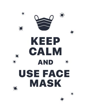 Keep calm and use face mask. Creative typography poster concept for quarantine against epidemic . Typography Modern lettering Warning quote isolated on white background Standard-Bild - 144125001