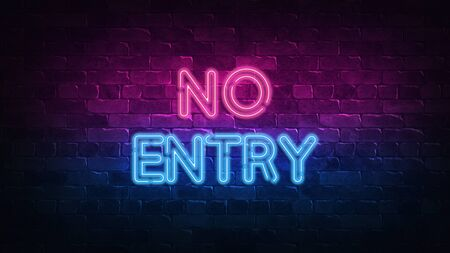 NO ENTRY neon sign. purple and blue glow. neon text. Brick wall lit by neon lamps. Night lighting on the wall. 3d render. Trendy Design. light banner, bright advertisement