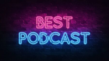 Best Podcast neon sign. purple and blue glow. neon text. Brick wall lit by neon lamps. Night lighting on the wall. 3d render. Trendy Design. light banner, bright advertisement