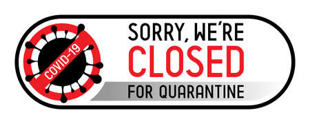Closed for quarantine - Covid-19, SARS-CoV-2 virus - vector illustration