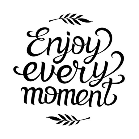 Hand lettering typography poster with phrase Enjoy Every Moment. Handwritten motivational and inspirational positive quote Zdjęcie Seryjne