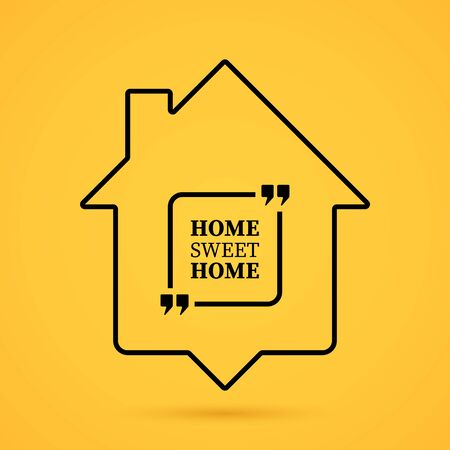 Quote about home in house outline on yellow background. Vector illustration